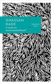 Is Racism an Environmental Threat?  - Hage, Ghassan