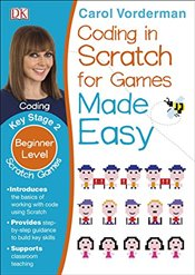 Coding In Scratch For Games Made Easy - Vorderman, Carol