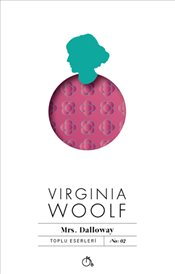 Mrs. Dallloway : Toplu Eserleri No 2 - Woolf, Virginia
