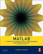 Matlab 4e : A Practical Introduction to Programming and Problem Solving - Attaway, Stormy