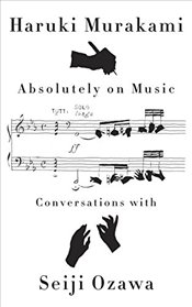 Absolutely on Music : Conversations - Murakami, Haruki