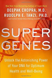 Super Genes: Unlock the Astonishing Power of Your DNA for Optimum Health and Well-Being - Chopra, Deepak