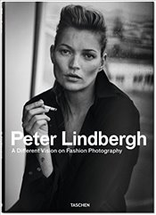 Peter Lindbergh : A Different Vision on Fashion Photography - Loriot, Thierry-Maxime