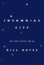 Insomniac City : New York, Oliver, and Me - Hayes, Bill