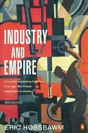 Industry and Empire 2e [Revised edition] : From 1750 to the Present Day - Hobsbawm, Eric J.