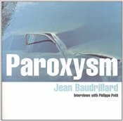 Paroxysm : Interviews with Philippe Petit  - Baudrillard, Jean