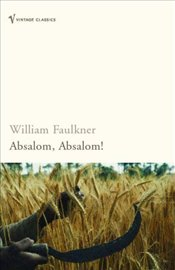 Absolom Absolom - Faulkner, William
