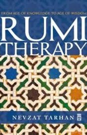 Rumi Therapy : From Age Of Knowledge To Age Of Wisdom - Tarhan, Nevzat