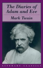 Diaries of Adam and Eve - Twain, Mark