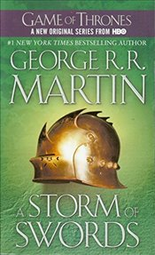 Storm of Swords : A Song of Ice and Fire : Book 3 - Martin, George R. R.