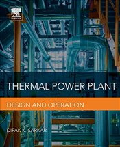 Thermal Power Plant: Design and Operation - Sarkar, Dipak