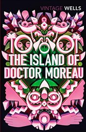 Island of Doctor Moreau   - Wells, H. G.