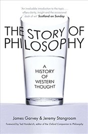 Story of Philosophy : A History of Western Thought - Garvey, James