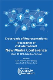 Crossroads of Representations : Proceedings of 2nd International New Media Conference April 21, 2016 - Akçay, Deniz