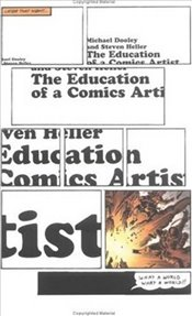 Education of a Comics Artist - Heller, Steven