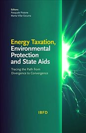Energy Taxation, Environmental Protection and State Aids - Pistone, Pasquale