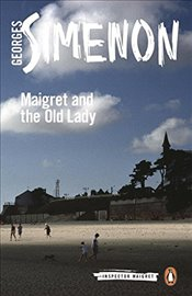 Maigret and the Old Lady: Inspector Maigret #33 - Simenon, Georges