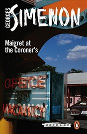 Maigret at the Coroners: Inspector Maigret #32 - Simenon, Georges