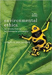 Environmental Ethics 5e : An Introduction to Environmental Philosophy - Desjardins, Joseph R.