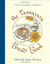 Tassajara Bread Book - Brown, Edward Espe