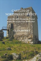 Castles of Northwest Greece - Brooks, Allan
