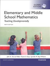 Elementary and Middle School Mathematics 9e : Teaching Developmentally - Van De Walle, John A.