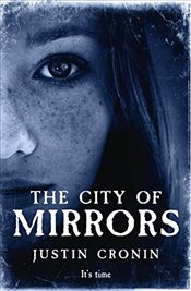City of Mirrors : Passage Trilogy Book 3 - Cronin, Justin