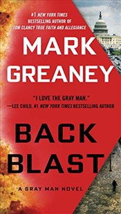 Back Blast : A Gray Man Novel - Greaney, Mark