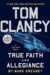 Tom Clancy: True Faith and Allegiance (Jack Ryan Novel) - Greaney, Mark