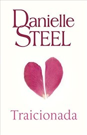 Traicionada: (Betrayal - Spanish-Language Edition) - Steel, Danielle