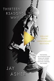 Thirteen Reasons Why 10th Anniversary Edition - Asher, Jay