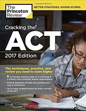 Cracking the ACT with 6 Practice Tests 2017 Edition  - Review, Princeton