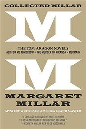Collected Millar: The Tom Aragon Novels: Ask for Me Tomorrow; The Murder of Miranda; Mermaid - Millar, Margaret