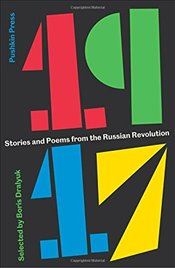 1917 : Stories and Poems from the Russian Revolution - Various,