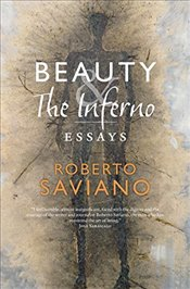 Beauty and the Inferno : Essays - Saviano, Roberto