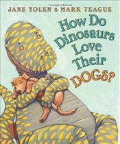 How Do Dinosaurs Love Their Dogs? - Yolen, Jane