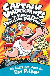 Captain Underpants and the Perilous Plot of Prof Poopypants - Pilkey, Dav