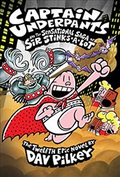 Captain Underpants and the Sensational Saga of Sir Stinks-A-Lot - Pilkey, Dav