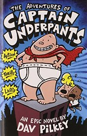 Adventures of Captain Underpants (Captain Underpants #1) - Pilkey, Dav