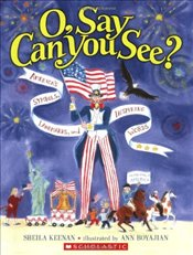 O, Say Can You See? Americas Symbols, Landmarks, and Important Words - Inc., Scholastic