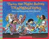 Twas the Night Before Thanksgiving (Scholastic Bookshelf) - Pilkey, Dav