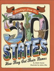 Greetings From The 50 States: How They Got Their Names - Keenan, Sheila