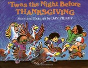 twas the Night Before Thanksgiving - Pilkey, Dav