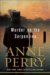 Murder on the Serpentine : A Charlotte and Thomas Pitt Novel - Perry, Anne