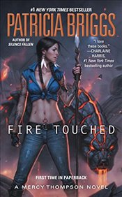 Fire Touched : Mercy Thompson Book 9 - Briggs, Patricia