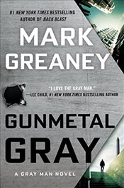 Gunmetal Gray : A Gray Man Novel - Greaney, Mark