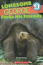 Scholastic Reader Level 3: Lonesome George Finds His Friends (Scholastic Reader - Level 3 (Quality)) - Kosara, Victoria