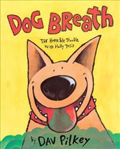 Dog Breath!: The Horrible Trouble with Hally Tosis - Pilkey, Dav