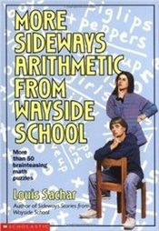 More Sideways Arithmetic from Wayside School : More than 50 Brainteasing Math Puzzles - Sachar, Louis
