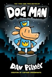 Adventures of Dog Man: Dog Man (Captain Underpants) - Pilkey, Dav